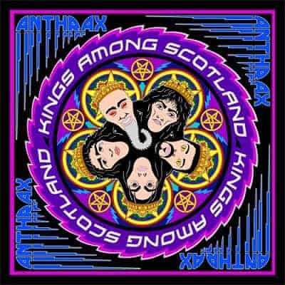 "ANTHRAX'S ""KINGS AMONG SCOTLAND"""