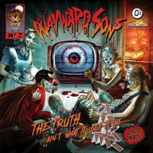 Wayward Sons The Truth Ain't What It Used To Be